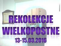 Rekolekcje Wielkopostne: Konkatedra 13-15 marca 2016